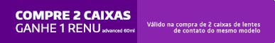 Promoção Compre 2cx PureVision 2 Astigmatismo Ganhe Renu 60ml