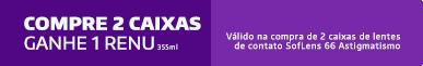 Promoção Compre 2cx SofLens Astigmatismo Ganhe Renu 355ml