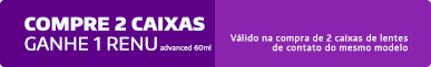Promoção Compre 2cx PureVision 2 Multifocal Ganhe Renu 60ml
