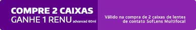 Promoção Compre 2cx SofLens Multifocal Ganhe Renu 60ml